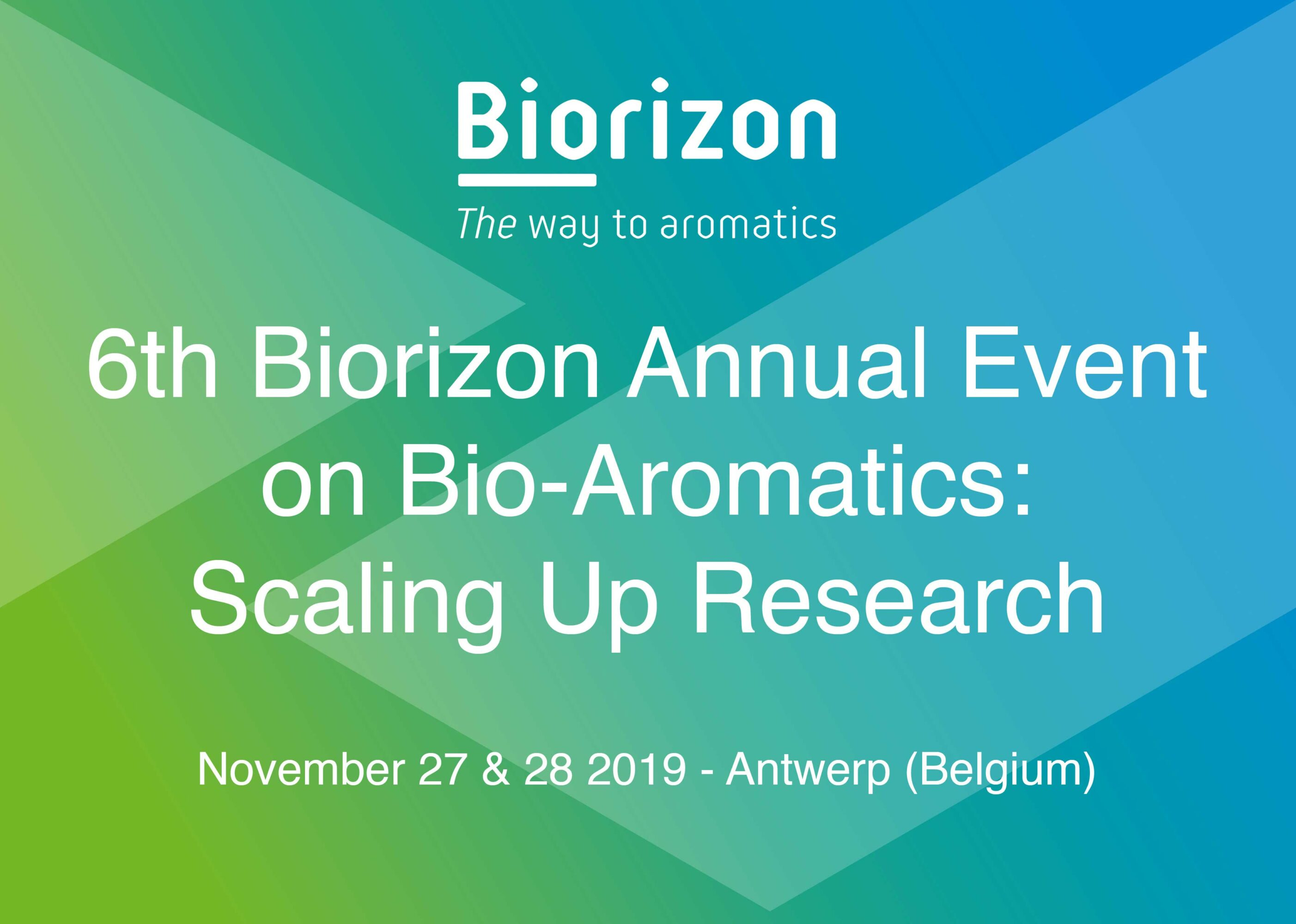 27 & 28 November 2019: 6th Biorizon Annual Event on Bio-Aromatics: Scaling Up Research